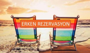 ERKEN REZERVASYON
